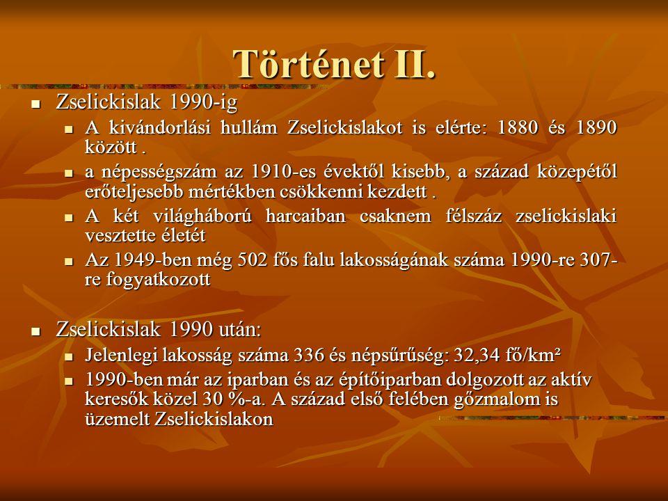 Történet II. Zselickislak 1990-ig Zselickislak 1990 után:
