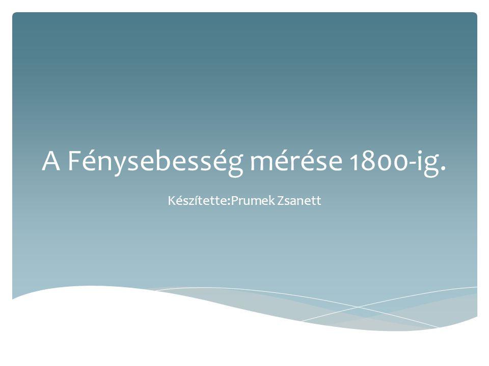 A Fénysebesség mérése 1800-ig.