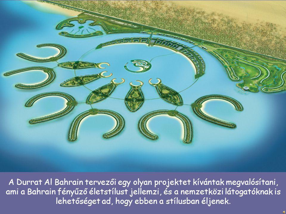 A Durrat Al Bahrain tervezői egy olyan projektet kívántak megvalósítani, ami a Bahrain fényűző életstílust jellemzi, és a nemzetközi látogatóknak is lehetőséget ad, hogy ebben a stílusban éljenek.