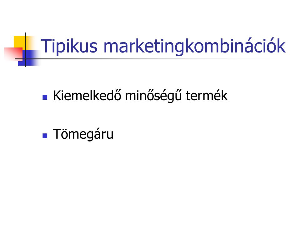 Tipikus marketingkombinációk