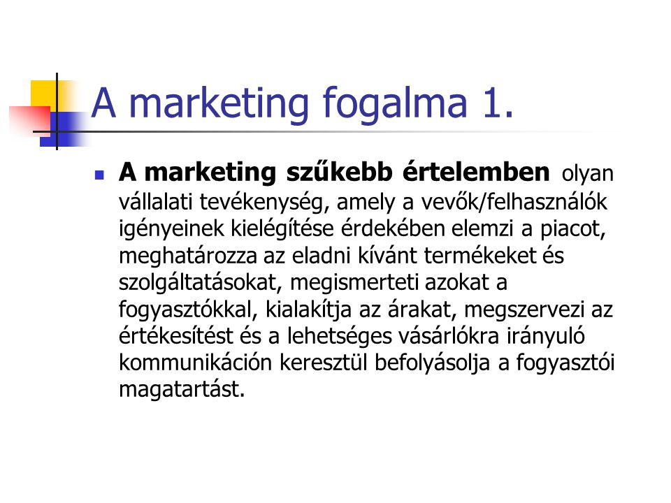 A marketing fogalma 1.
