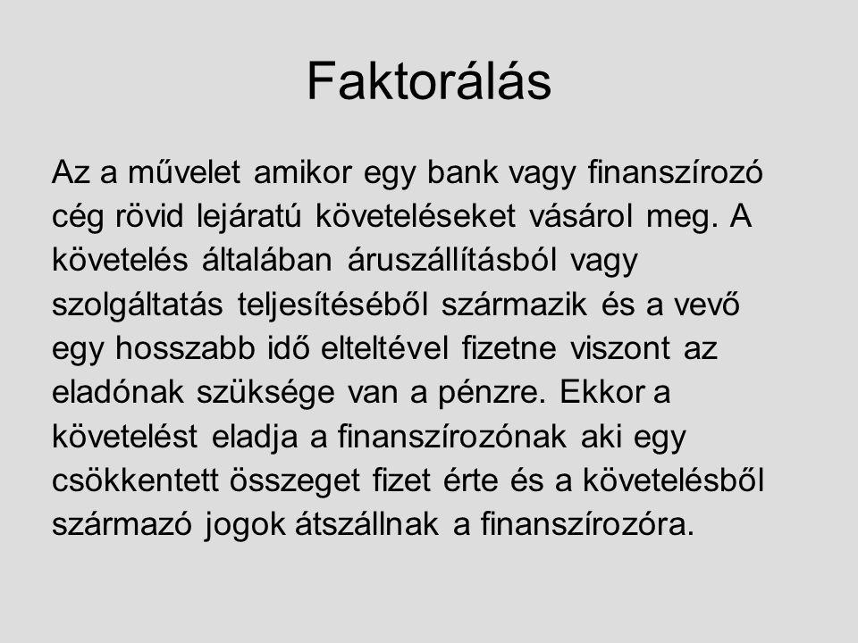 Faktorálás Az a művelet amikor egy bank vagy finanszírozó