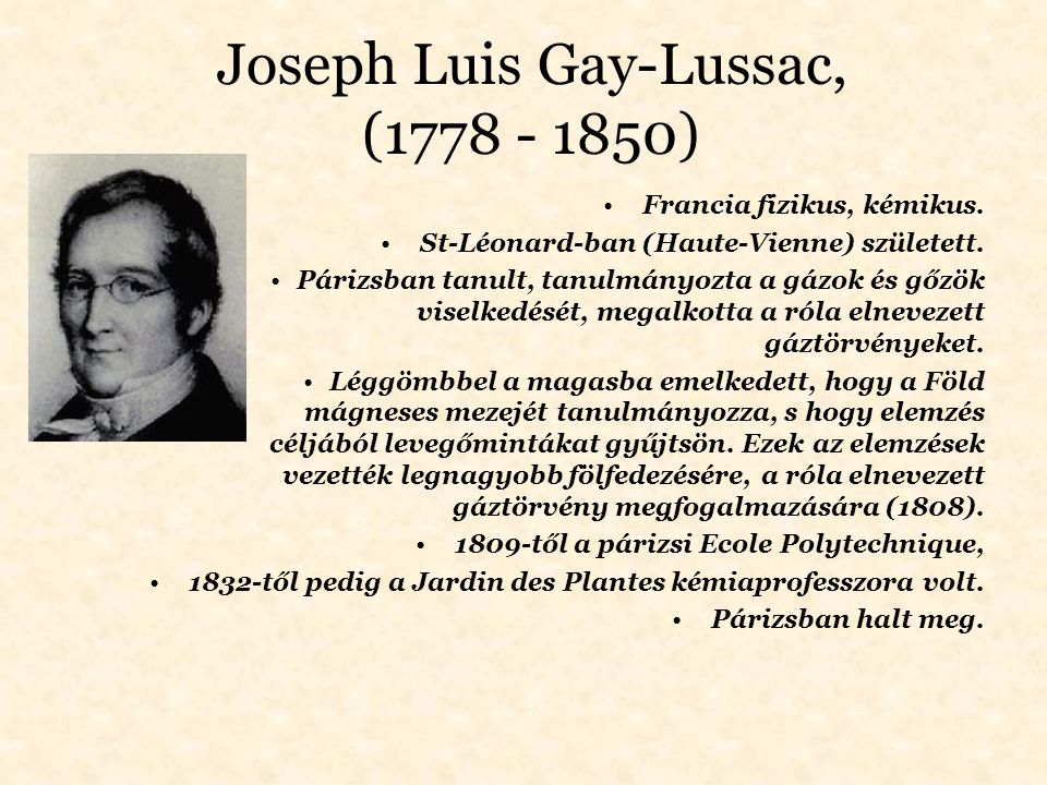 Joseph Luis Gay-Lussac, (1778 - 1850)