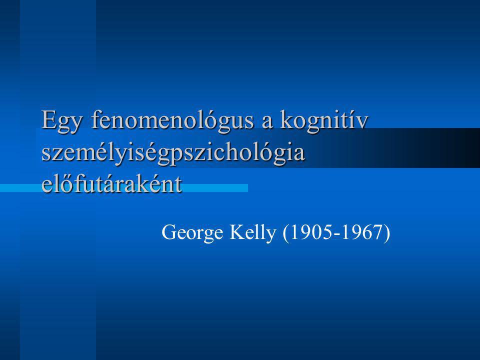 Egy fenomenológus a kognitív személyiségpszichológia előfutáraként