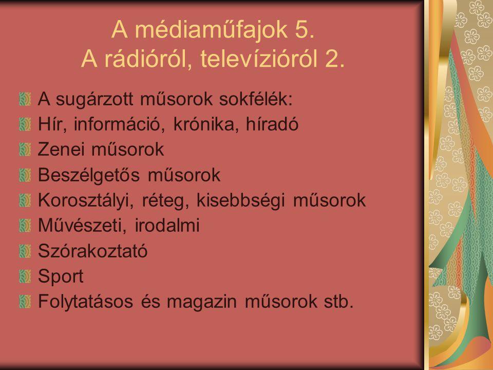 A médiaműfajok 5. A rádióról, televízióról 2.