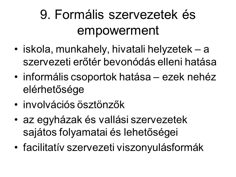 9. Formális szervezetek és empowerment