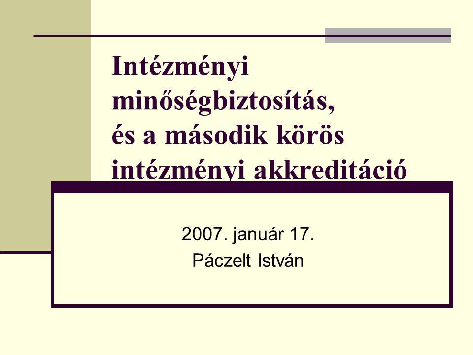 Intézményi minőségbiztosítás, és a második körös intézményi akkreditáció
