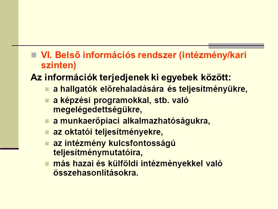 VI. Belső információs rendszer (intézmény/kari szinten)