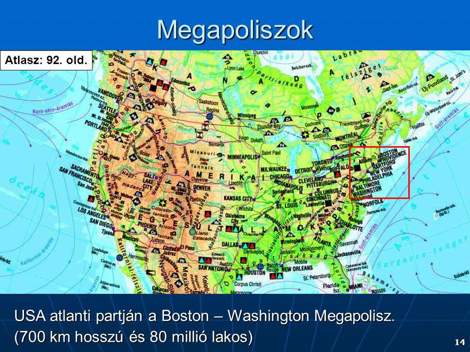 Megapoliszok USA atlanti partján a Boston – Washington Megapolisz.