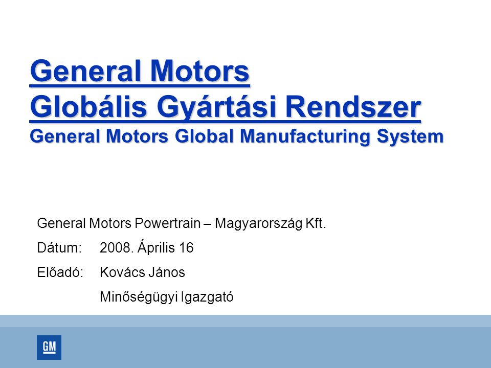 General Motors Globális Gyártási Rendszer General Motors Global Manufacturing System