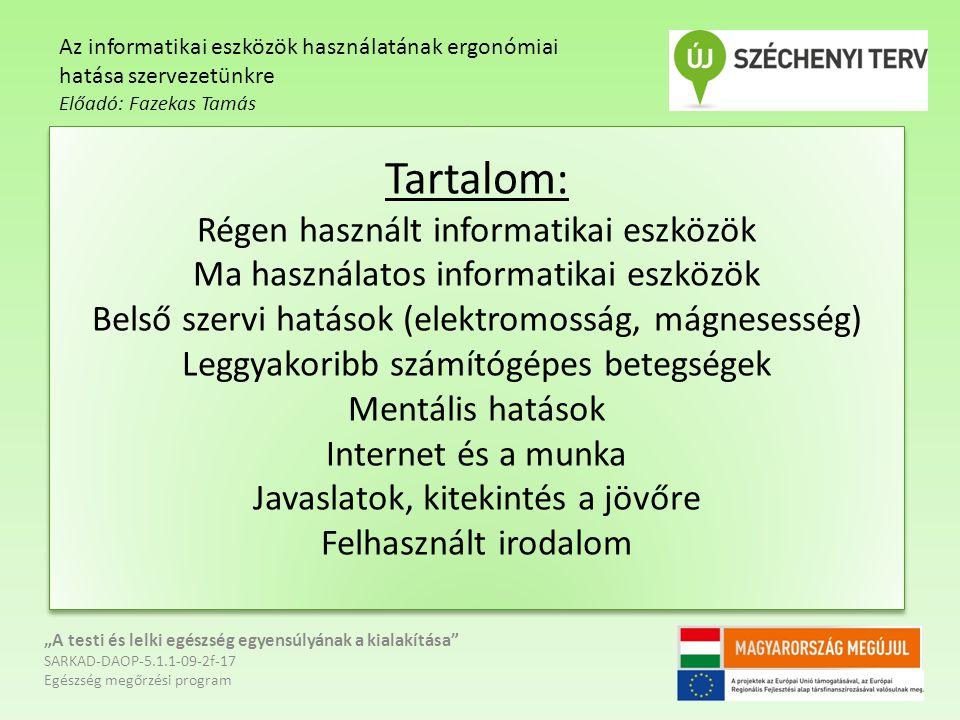 Az informatikai eszközök használatának ergonómiai hatása szervezetünkre