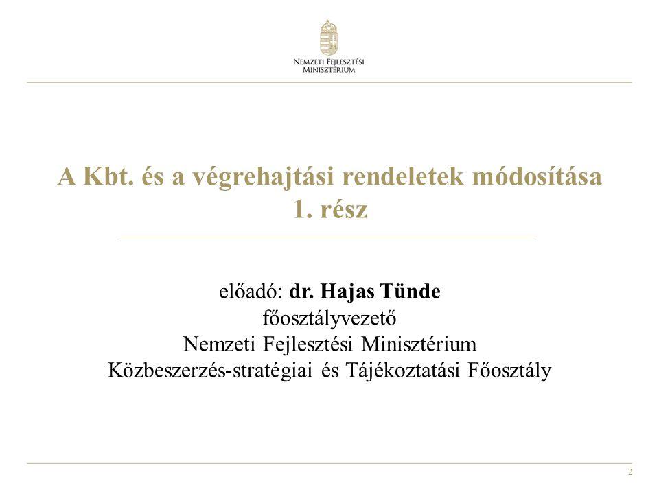 A Kbt. és a végrehajtási rendeletek módosítása 1. rész előadó: dr