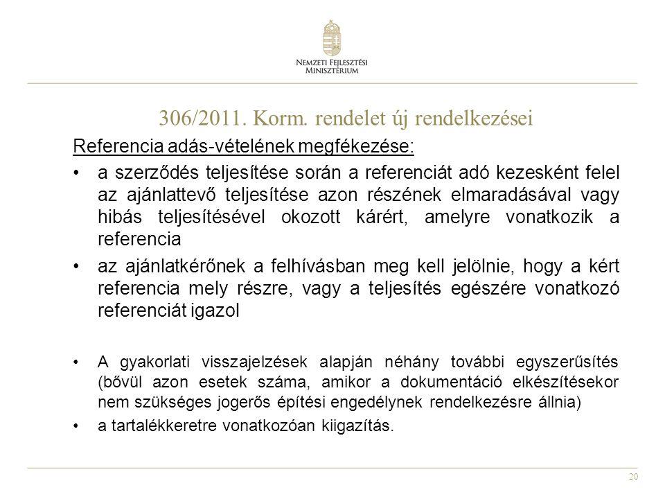 306/2011. Korm. rendelet új rendelkezései