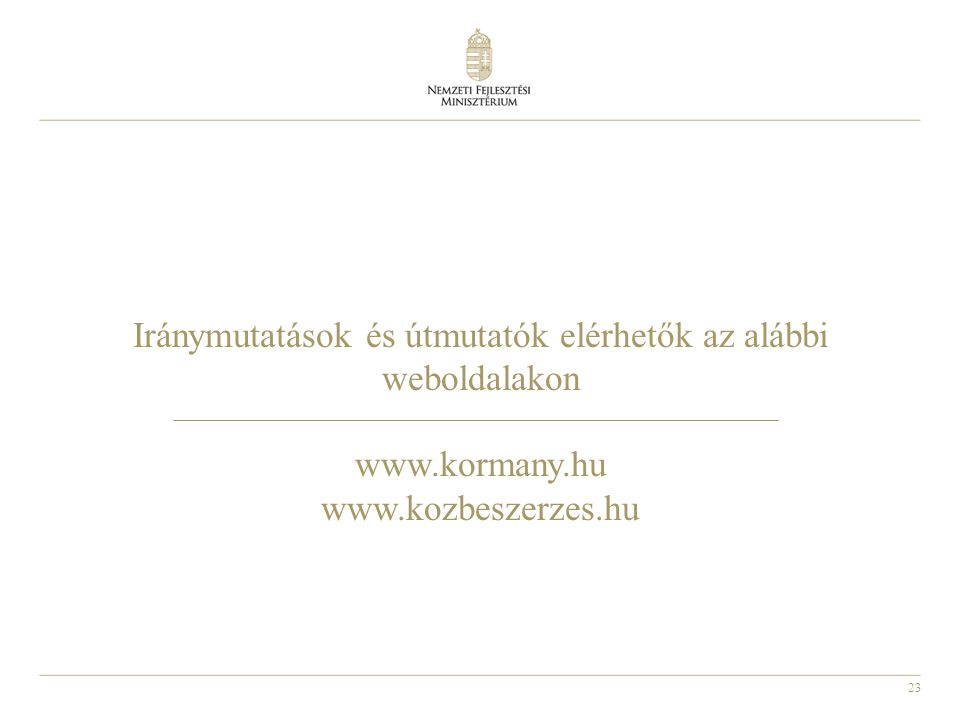 Iránymutatások és útmutatók elérhetők az alábbi weboldalakon www