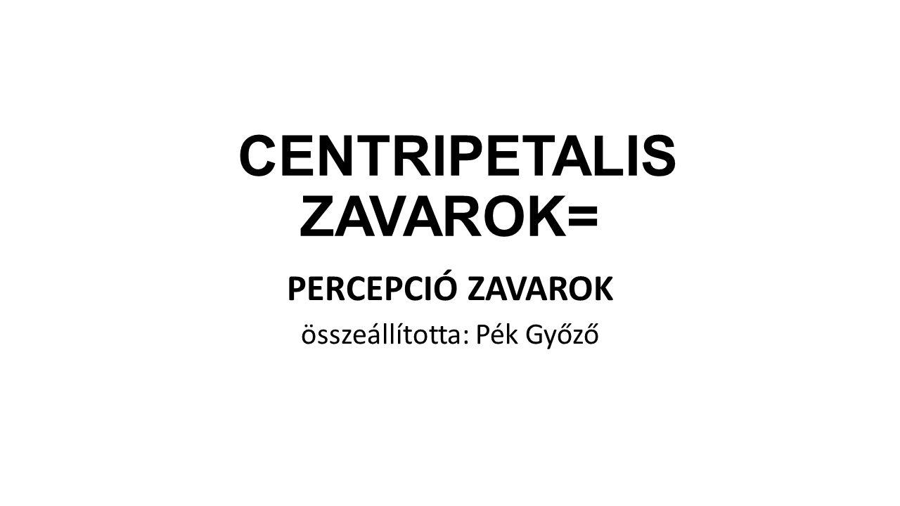 CENTRIPETALIS ZAVAROK=