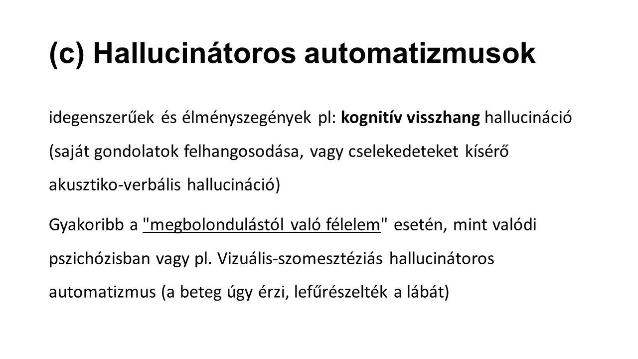 (c) Hallucinátoros automatizmusok