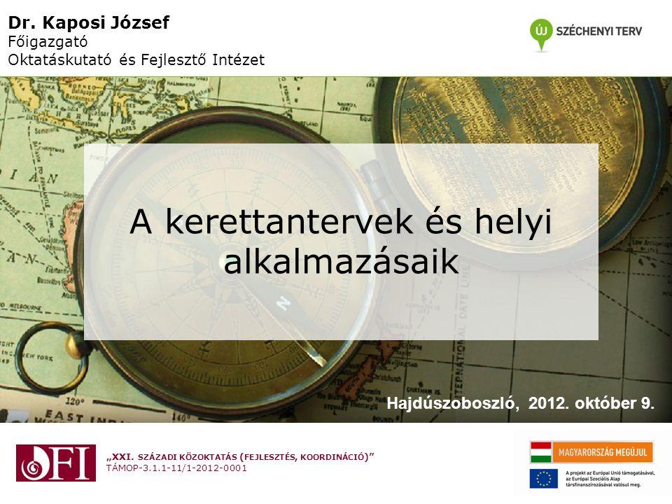 Dr. Kaposi József Főigazgató Oktatáskutató és Fejlesztő Intézet