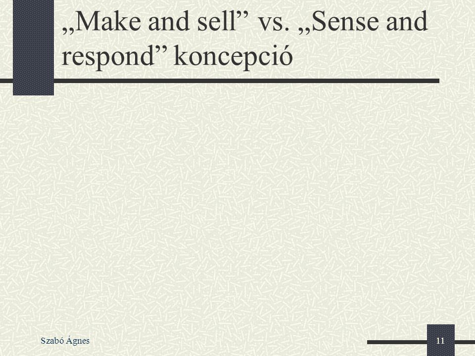 """Make and sell vs. ""Sense and respond koncepció"