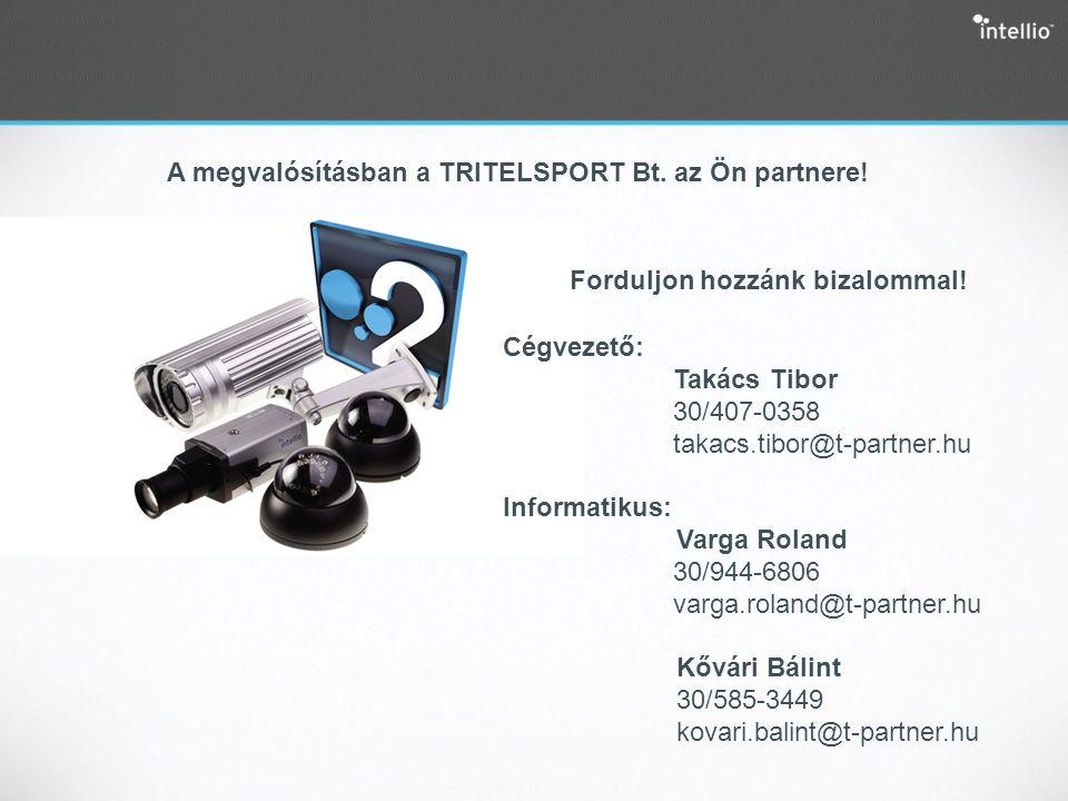 A megvalósításban a TRITELSPORT Bt. az Ön partnere!