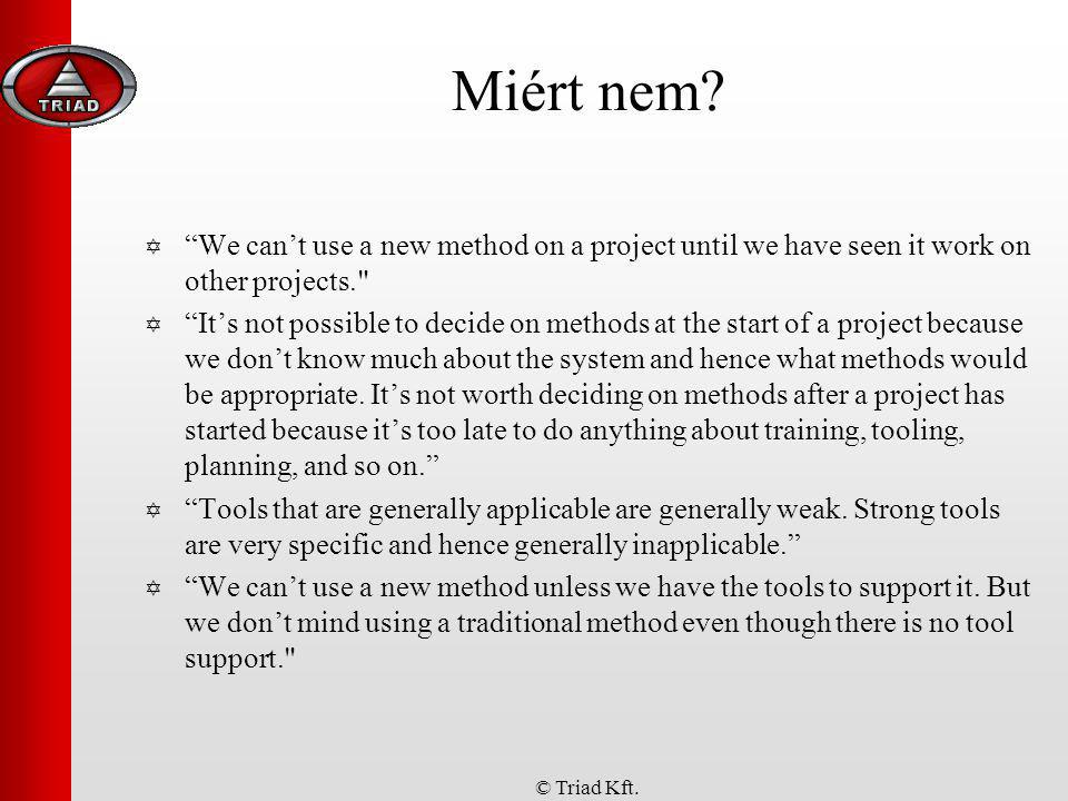 Miért nem We can't use a new method on a project until we have seen it work on other projects.