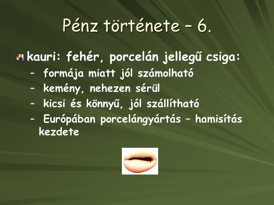Pénz története – 6. kauri: fehér, porcelán jellegű csiga: