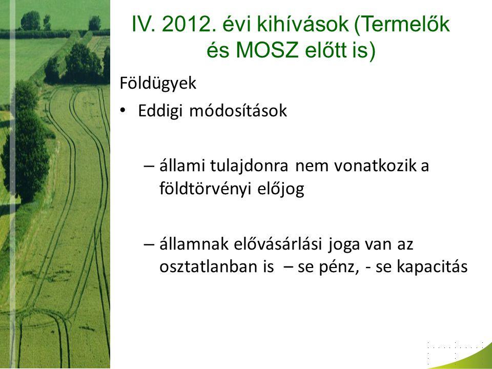 IV. 2012. évi kihívások (Termelők és MOSZ előtt is)