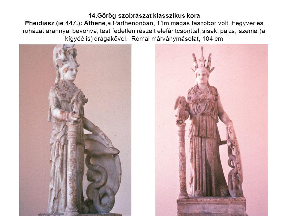 14. Görög szobrászat klasszikus kora Pheidiasz (ie 447