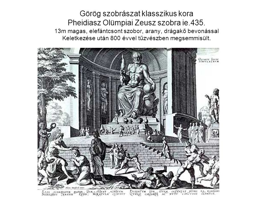 Görög szobrászat klasszikus kora Pheidiasz Olümpiai Zeusz szobra ie