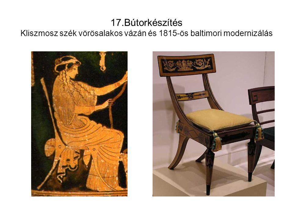 17.Bútorkészítés Kliszmosz szék vörösalakos vázán és 1815-ös baltimori modernizálás