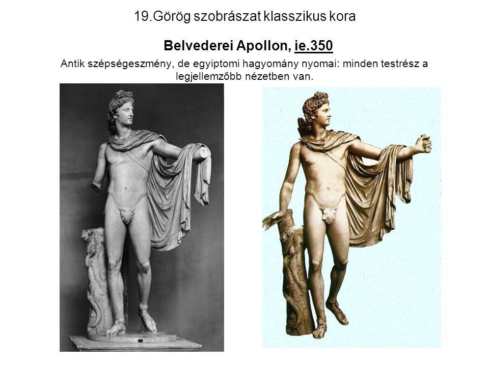 19. Görög szobrászat klasszikus kora Belvederei Apollon, ie