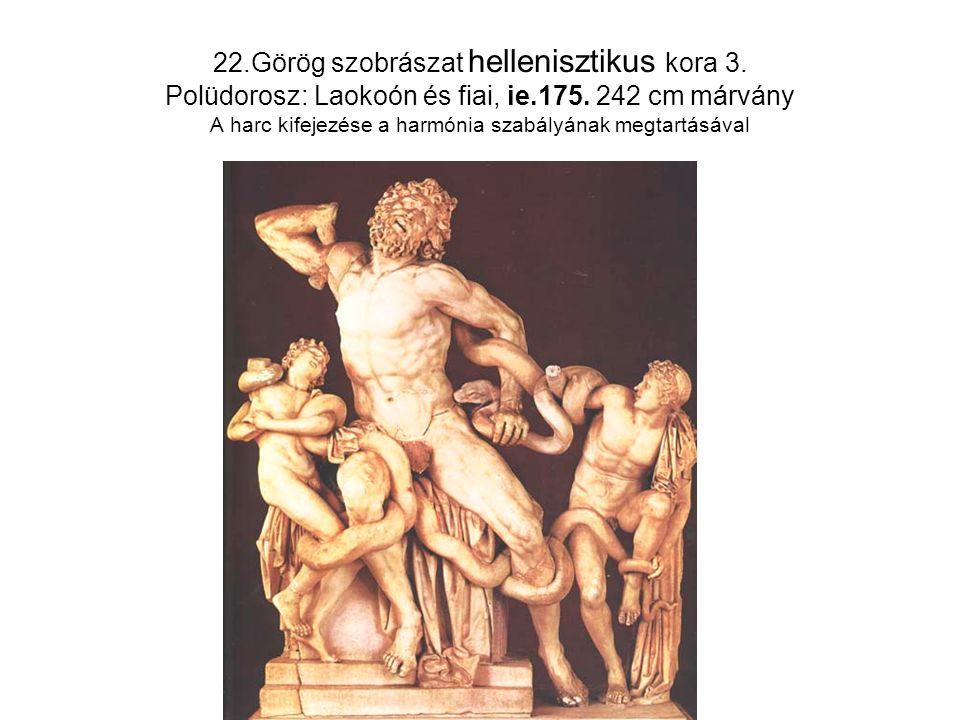 22. Görög szobrászat hellenisztikus kora 3