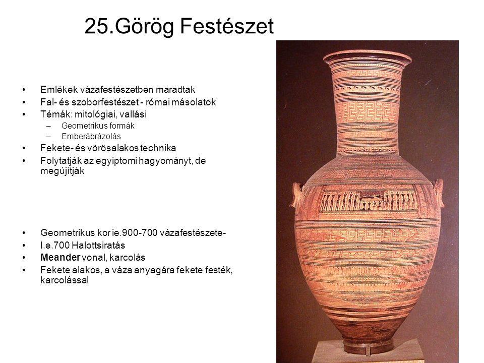 25.Görög Festészet Emlékek vázafestészetben maradtak