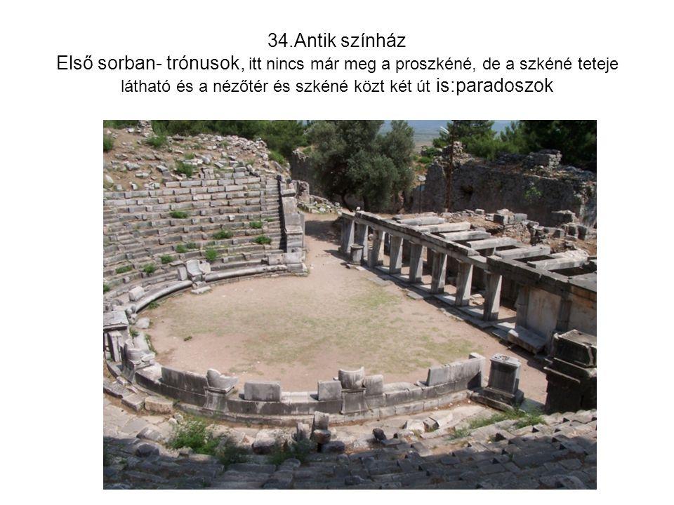 34.Antik színház Első sorban- trónusok, itt nincs már meg a proszkéné, de a szkéné teteje látható és a nézőtér és szkéné közt két út is:paradoszok