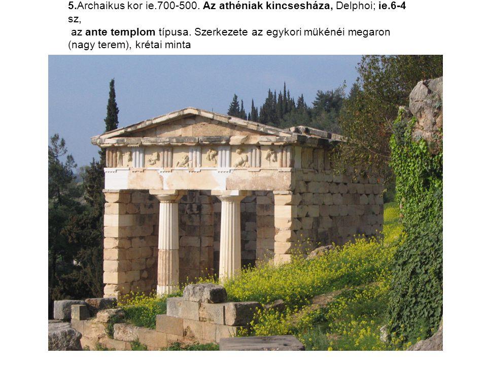 5. Archaikus kor ie. 700-500. Az athéniak kincsesháza, Delphoi; ie