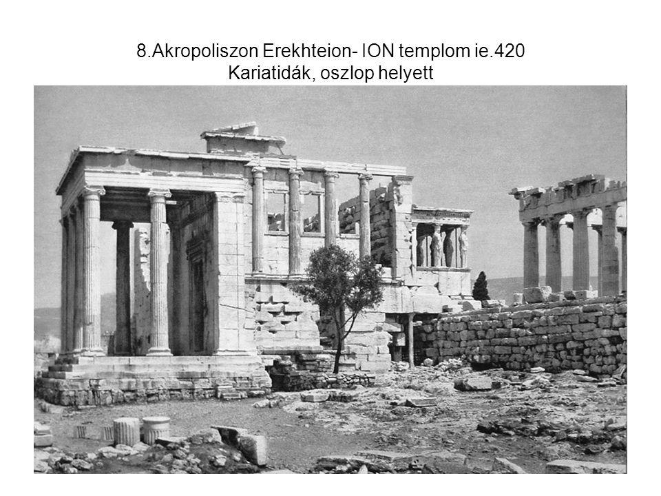 8. Akropoliszon Erekhteion- ION templom ie