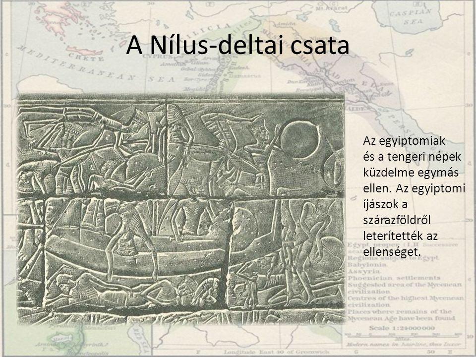 A Nílus-deltai csata Az egyiptomiak és a tengeri népek küzdelme egymás ellen.