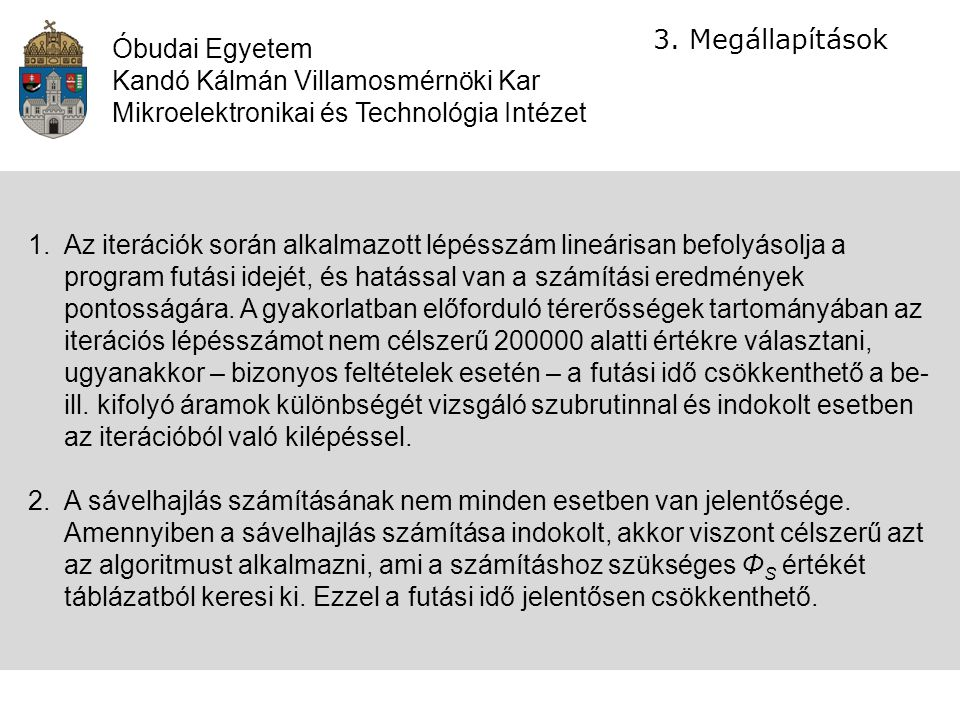 Óbudai Egyetem Kandó Kálmán Villamosmérnöki Kar. Mikroelektronikai és Technológia Intézet. Megállapítások.