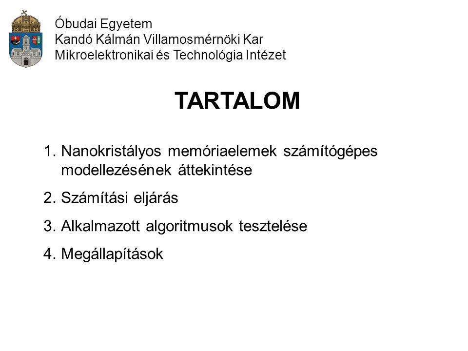 Óbudai Egyetem Kandó Kálmán Villamosmérnöki Kar. Mikroelektronikai és Technológia Intézet. TARTALOM.