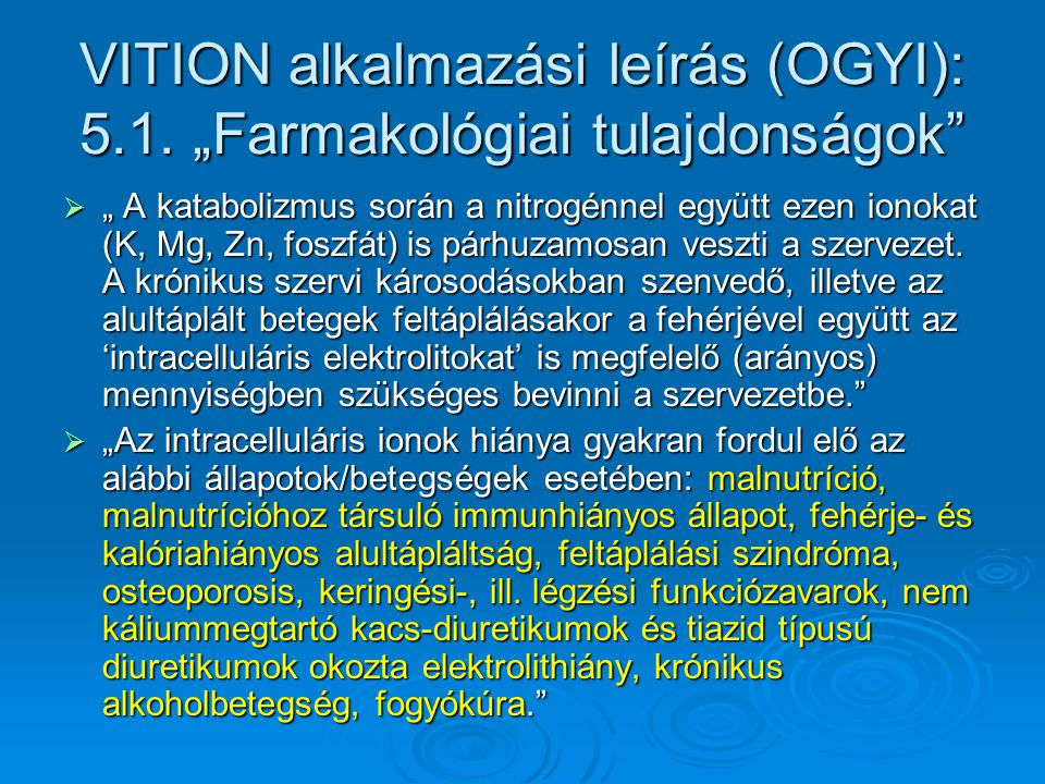 """VITION alkalmazási leírás (OGYI): 5.1. """"Farmakológiai tulajdonságok"""