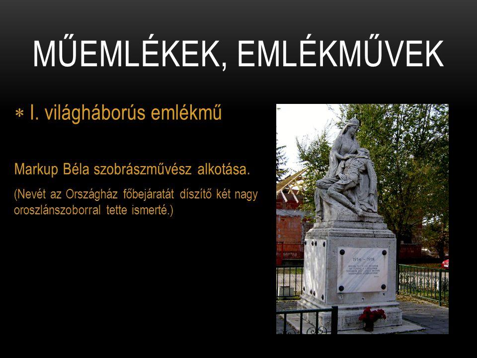 Műemlékek, emlékművek I. világháborús emlékmű