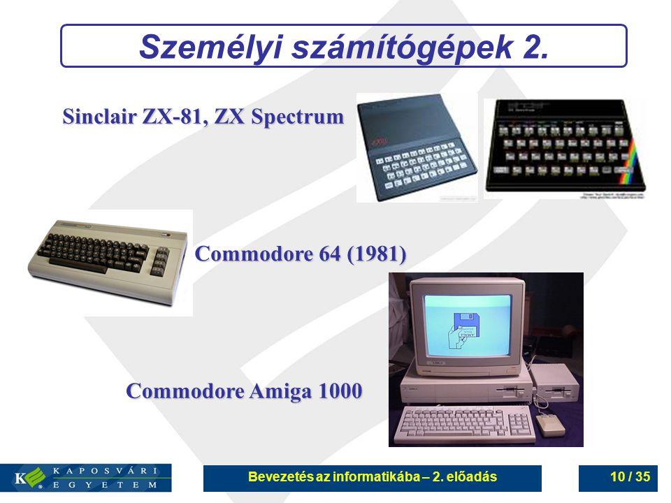 Személyi számítógépek 2. Bevezetés az informatikába – 2. előadás