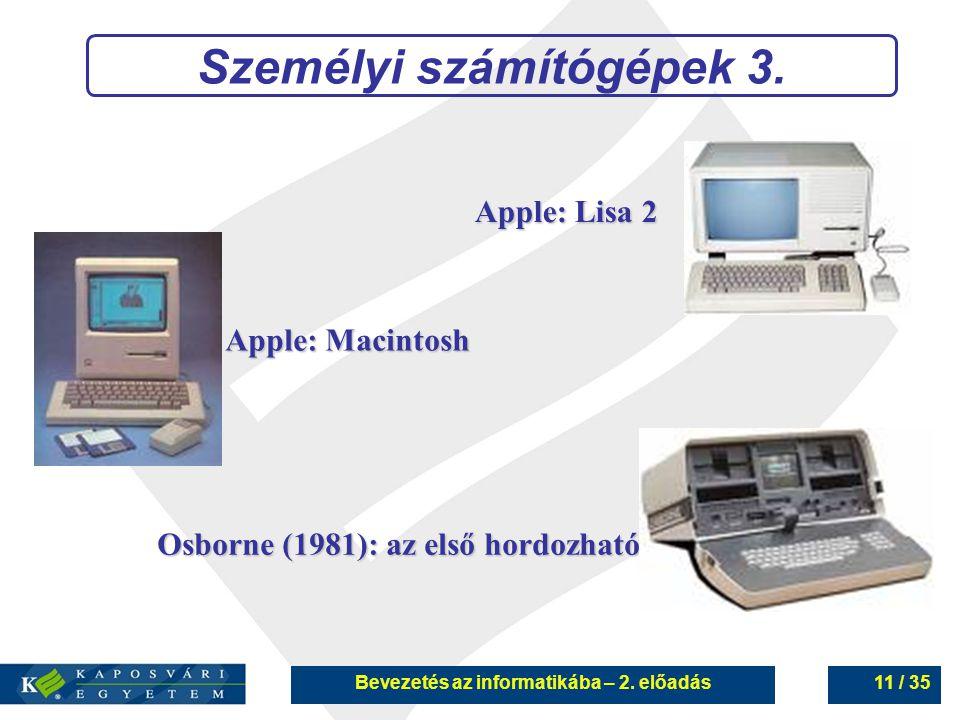 Személyi számítógépek 3. Bevezetés az informatikába – 2. előadás
