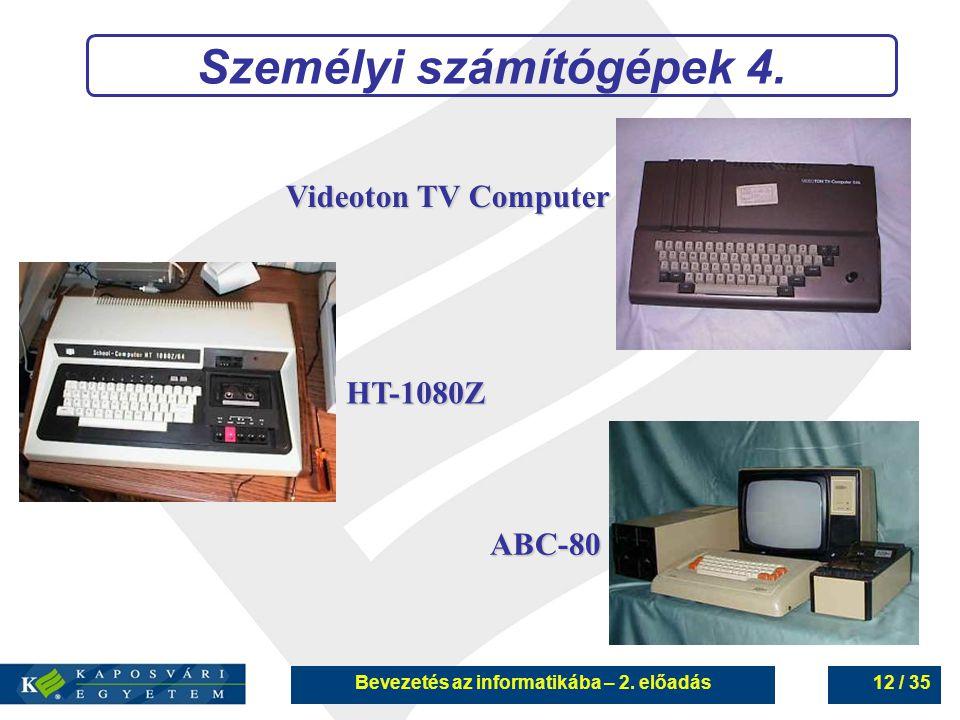 Személyi számítógépek 4. Bevezetés az informatikába – 2. előadás