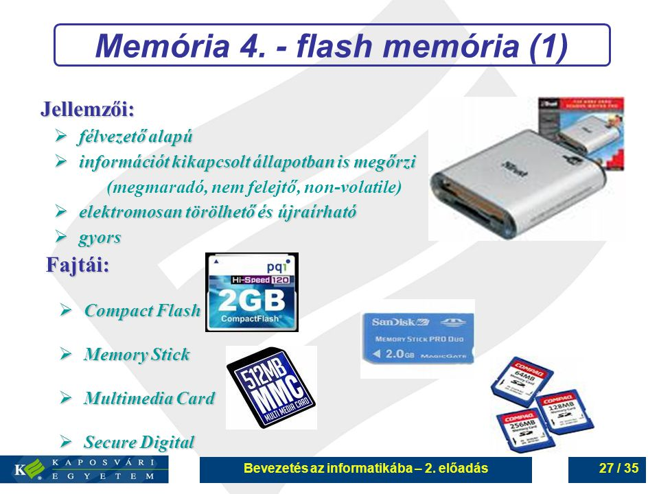 Memória 4. - flash memória (1) Bevezetés az informatikába – 2. előadás