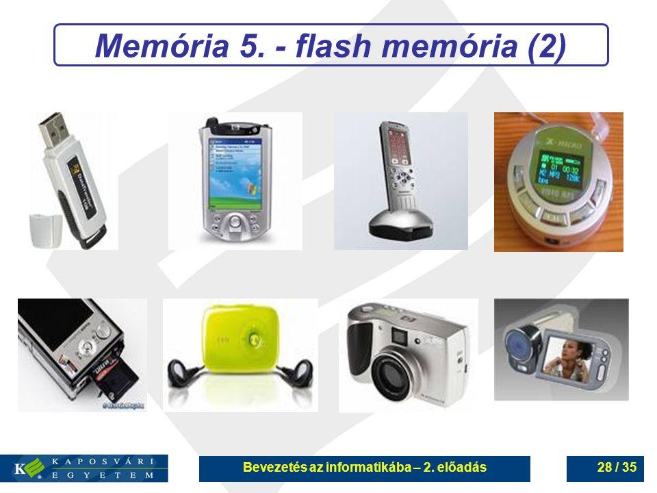 Memória 5. - flash memória (2) Bevezetés az informatikába – 2. előadás