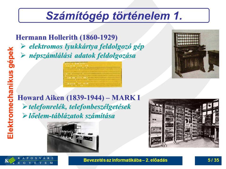 Számítógép történelem 1. Bevezetés az informatikába – 2. előadás