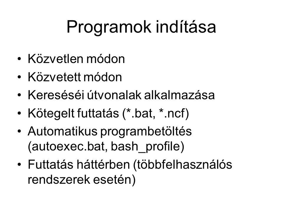 Programok indítása Közvetlen módon Közvetett módon