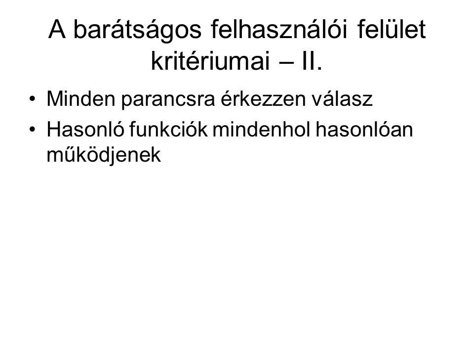 A barátságos felhasználói felület kritériumai – II.