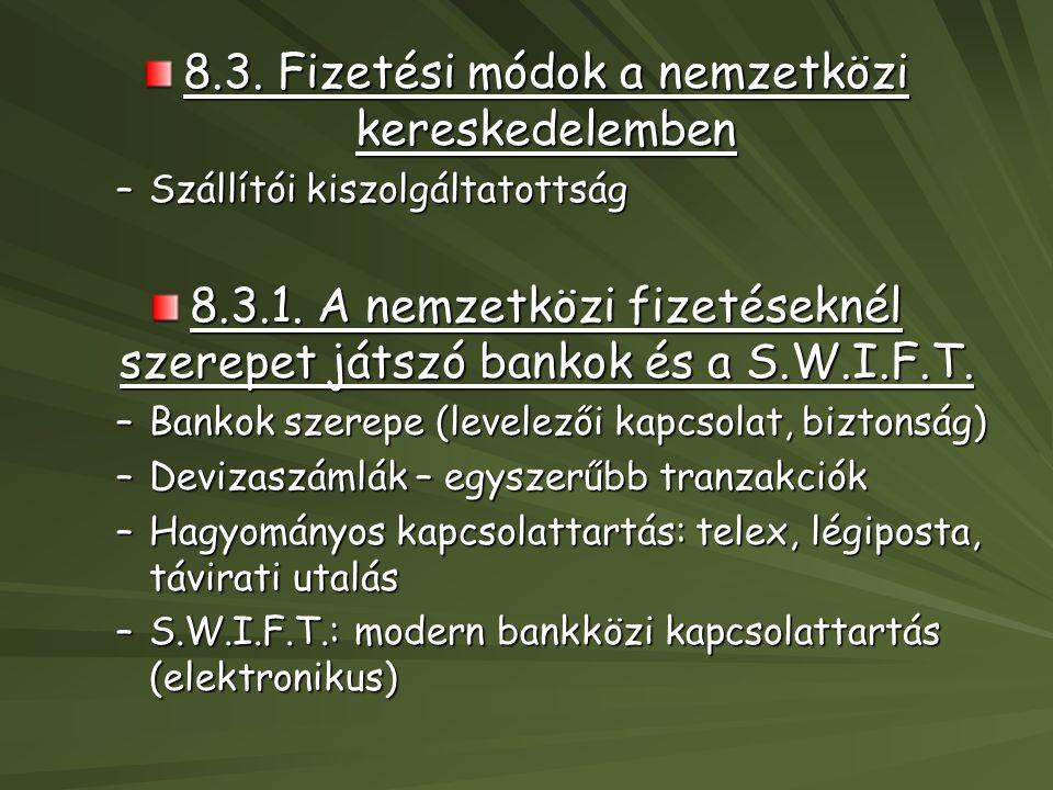 8.3. Fizetési módok a nemzetközi kereskedelemben