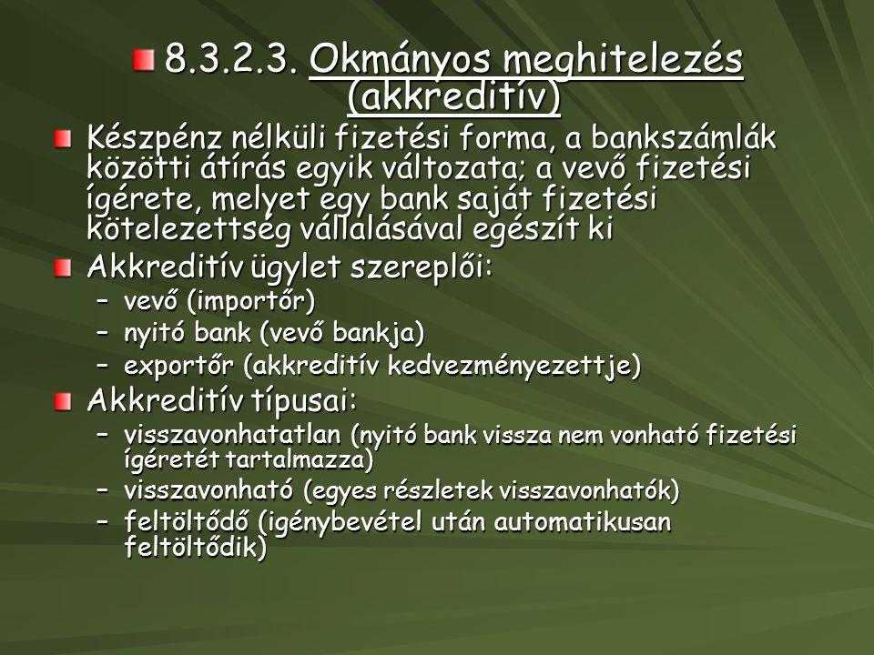 8.3.2.3. Okmányos meghitelezés (akkreditív)